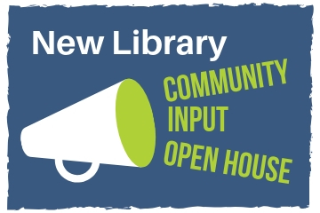 New Library Community Input Open House