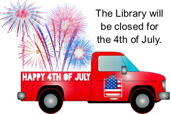 The library will be closed for the 4th of July