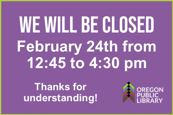 We will be closed February 24th from 12:45 to 4:30 pm. Thanks for understanding.