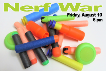 nerf war friday august 10 at 6 pm